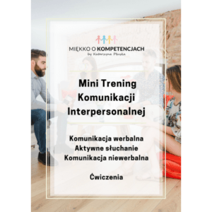 Mini Trening Komunikacji Interpersonalnej