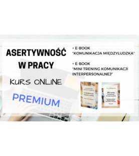 ASERTYWNOŚĆ W PRACY – Kurs Online Premium