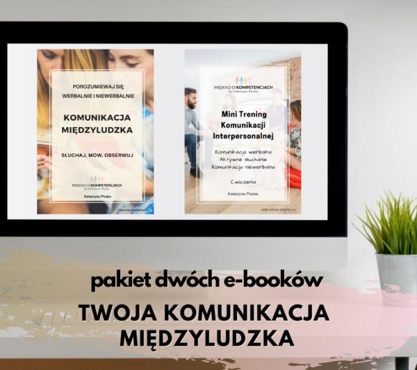 Pakiet dwóch e-booków TWOJA KOMUNIKACJA MIĘDZYLUDZKA